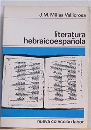 LITERATURA HEBRAICOESPAÑOLA: MILLÁS VALLICROSA, J.