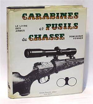 LE LIVRE DES ARMES - CARABINES ET: VENNER, Dominique