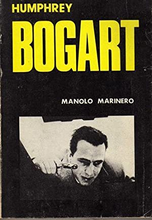 Humphrey Bogart: Marinero, Manolo (1943-2004)