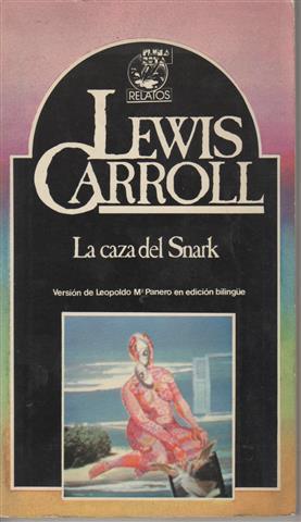 La caza del Snark. Paroxismo en ocho: Carroll, Lewis (1832-1898).En