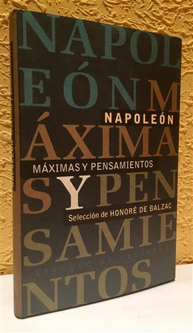 Máximas y pensamientos: Napoleón I, Emperador