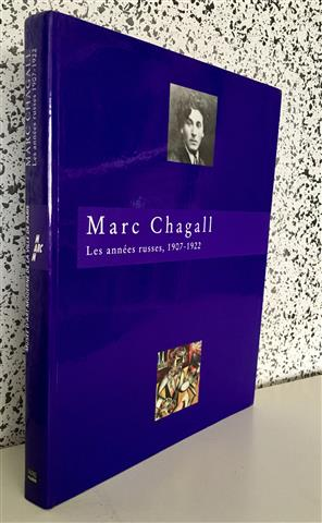 Marc Chagall: Les Annees Russes 1907-1922 (French Edition)