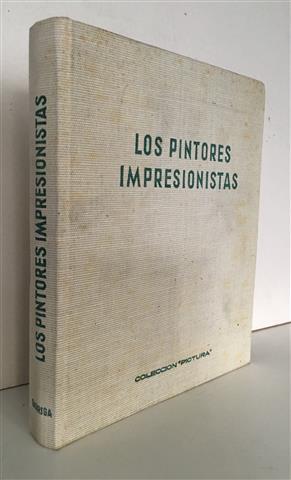 LOS PINTORES IMPRESIONISTAS. La pintura impresionista.: SERULLAZ, Maurice. Traducción