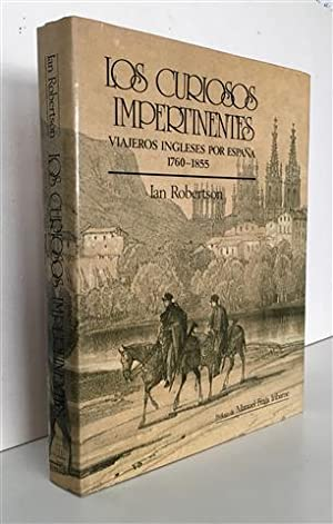 LOS CURIOSOS IMPERTINENTES. Viajeros ingleses por España,: Robertson, Ian