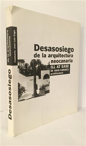 Desasosiego de la arquitectura neocanaria.Ill at easy: Miguel Martín-Nestor. Gago