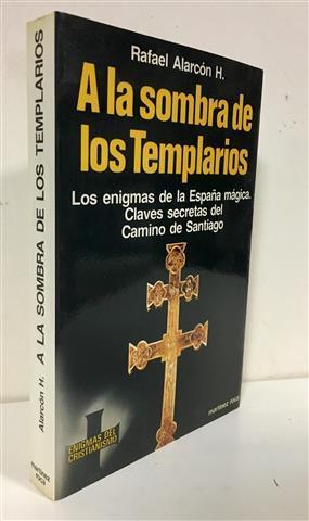 A la sombra de los templarios: interrogantes: Alarcón H., Rafael