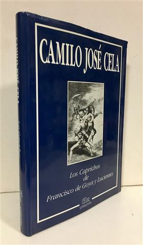Los caprichos de Francisco de Goya y: Cela, Camilo José