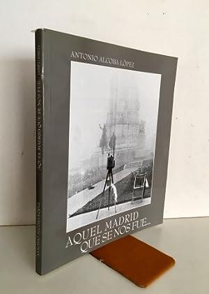 AQUEL MADRID QUE SE NOS FUE.1957-1967.: ALCOBA LÓPEZ, Antonio