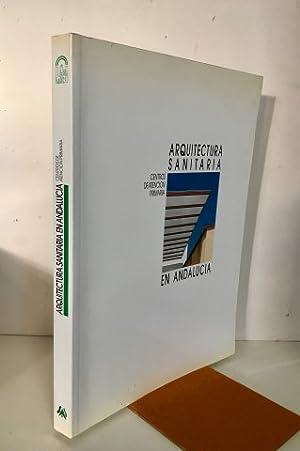 Arquitectura sanitaria en Andalucía.Centros de atención primaria: VV.AA. Emiliano Rodríguez