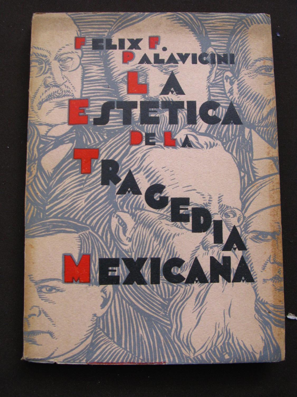 La Estetica De La Tragedia Mexicana: Palavicini, Felix F.