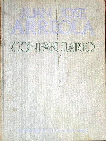 Confabulario. Prólogo Jorge Luis Borges, Epílogo Eduardo Lizalde: Arreola, Juan José