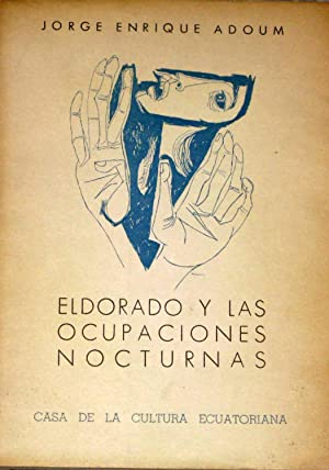 Eldorado y Las Ocupaciones Nocturnas. Los Cuadernos: Adoum, Jorge Enrique