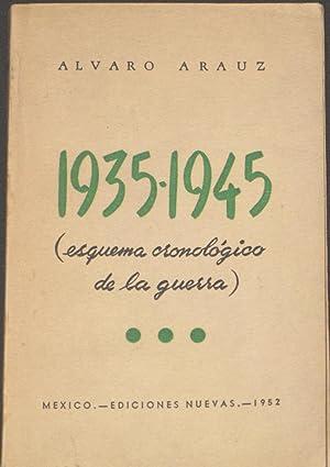 1935 - 1945 ( Esquema Cronologico De La Guerra ) Tomo 3: Arauz, Alvaro
