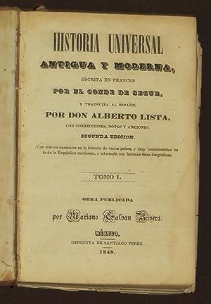 Historia Universal Antigua y Moderna, Escrita En Frances Por El Conde De Segur, y Traducida al Espa...