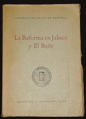 La Reforma En Jalisco Y El Bajío: Pompa Y Pompa,