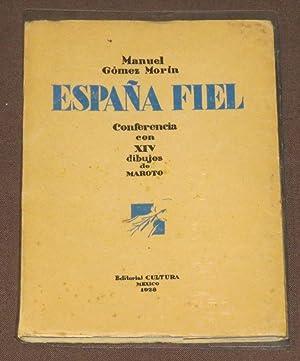 España Fiel. Conferencia con XIV dibujos de: Gomez Morin, Manuel