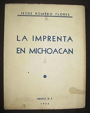 La Imprenta En Michoacán: Romero Flores, Jesús
