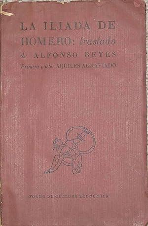 LA ILIADA DE HOMERO: TRASLADO DE ALFONSO: Reyes, Alfonso