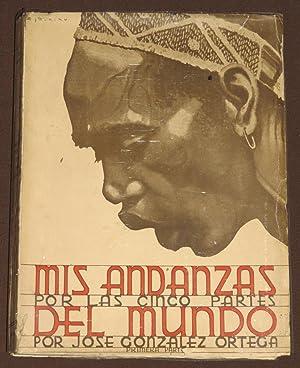Mis Andanzas Por Las Cinco Partes Del: Gonzalez Ortega, Jose