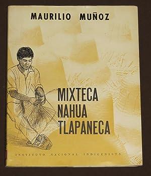 Memorias Del Instituto Nacional Indigenista. Vol IX. Mixteca Nahua Tlapaneca: Muñoz, Maurilio