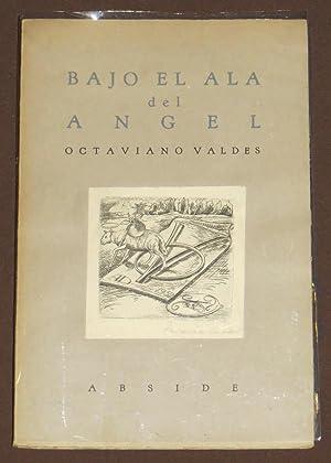 Bajo El Ala Del Angel: Octaviano Valdes