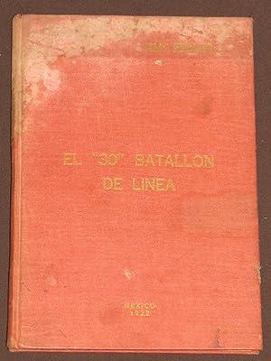 """El """"30"""" Batallón De Línea (Con Motivo: Grimaldo, Isaac"""