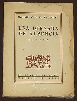 Una Jornada De Ausencia. Cuento: Pellecer, Carlos Manuel