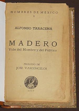 Madero. Vida Del Hombre Y Del Político: Taracena, Alfonso /