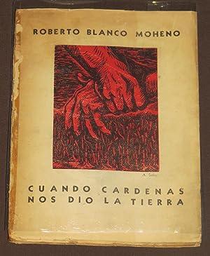 Cuando Cardenas nos dio la tierra (casi: Blanco, Moheno Roberto