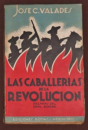 Las Caballerías De La Revolución. Hazañas Del: Valades, José C.