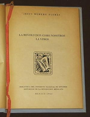La Revolución Como Nosotros La Vimos: Romero Flores, Jesús