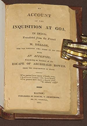 An Account Of The Inquisition At Goa In India. With An Appendix; Containing An Account Of The Esc...