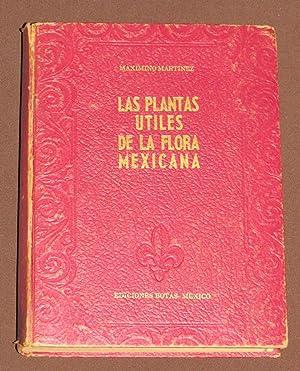 Plantas Útiles De La Flora Mexicana: Martínez, Maximino