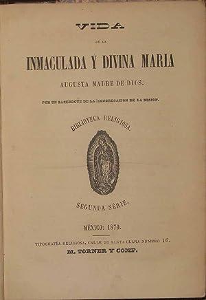 Vida De La Inmaculada y Divina Maria: Un Sacerdote De