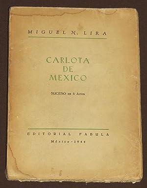 Carlota De México. Suceso En 5 Actor: Lira, Miguel N.