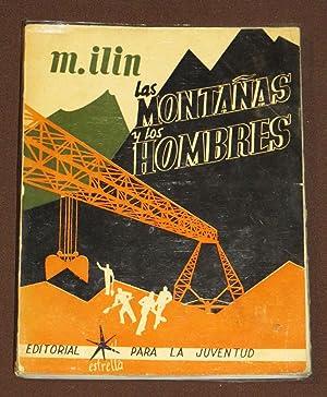 Las Montañas Y Los Hombres: Ilin, M.