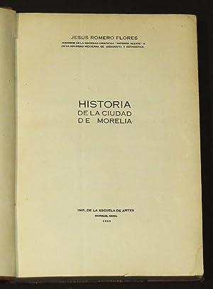Historia De La Ciudad De Morelia: Romero Flores, Jesús