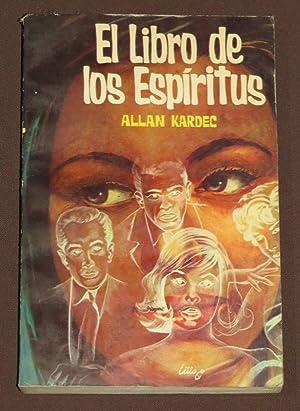 El Libro De Los Espíritus: Kardec, Allan