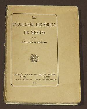 La Evolución Histórica De México: Rabasa, Emilio