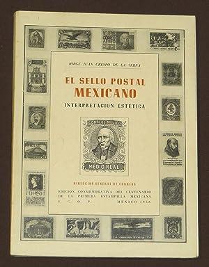 El Sello Postal Mexicano. Interpretación Estética: Crespo de la