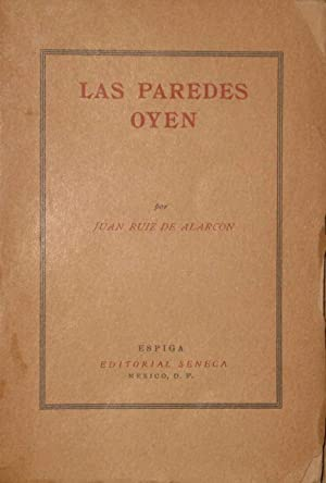 Las Paredes Oyen . Introduccion, Notas y Vocabulario Por Peter A. Ortiz, Ph. D.
