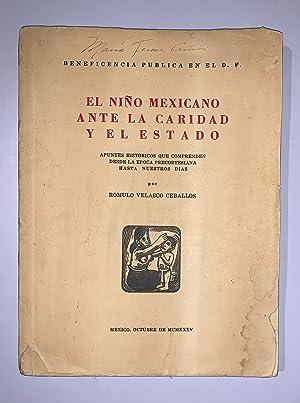 El Niño Mexicano Ante La Caridad y El Estado. Apuntes Historicos Que Comprenden Desde La ...