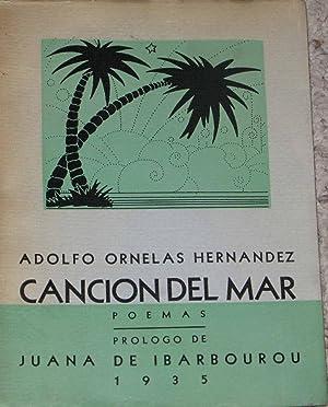 Cancion Del Mar ( Poemas ). Prologo: Ornelas Hernandez, Adolfo