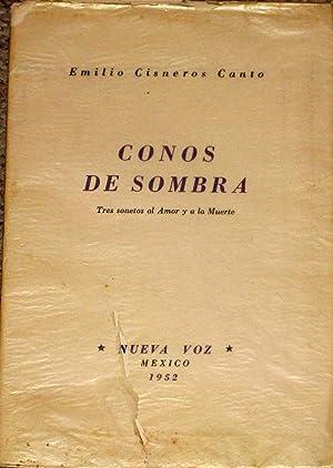Conos De Sombra. ( Tres Sonetos al: Cisneros Canto, Emilio