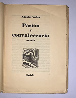 Pasion y Convalecencia. Novela: Yañez, Agustin