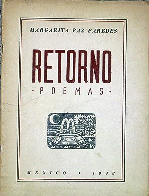 Retorno. Poemas: Paz Paredes, Margarita