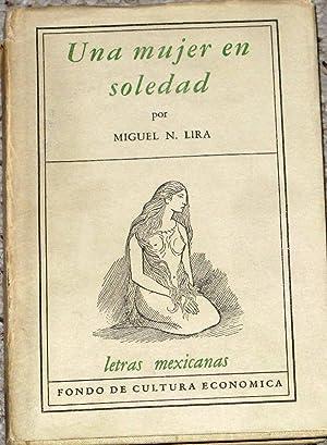 Una Mujer En Soledad: N. Lira, Miguel