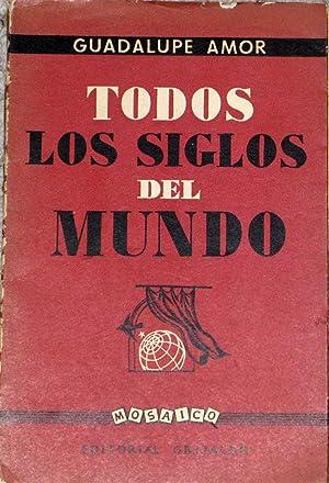 Todos Los Siglos Del Mundo: Amor, Guadalupe