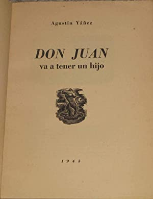 Don Juan Va a Tener Un Hijo: Yañez, Agustin
