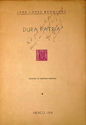 Dura Patria ( Homenaje y Replica a Ramon Lopez Velarde ). Con Un Mensaje De Leon Felipe: Lopez ...